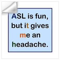 ASL is fun, but...on blue Wall Decal